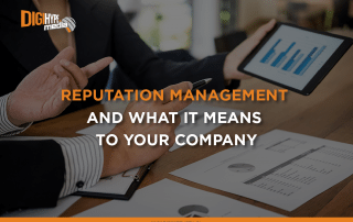 Reputation Management And What It Means To Your Company