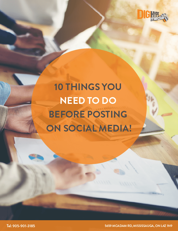 10 Things You Should Do Before Posting On Social Media (E-Book) - DigiHype Media in Mississauga